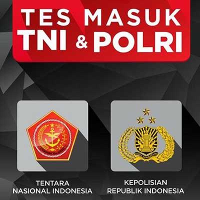 tes masuk TNI dan POLRI